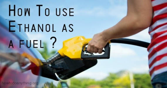 ethanol as a fuel