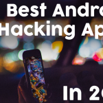 Top 10 Best Android Hacking Apps For Every Hackers [Latest]