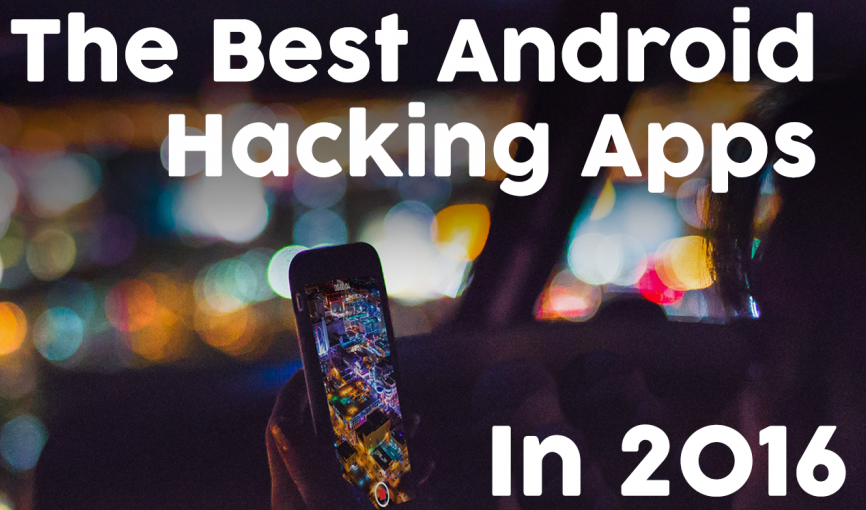 Top 10 Best Android Hacking Apps For Every Hackers [Latest