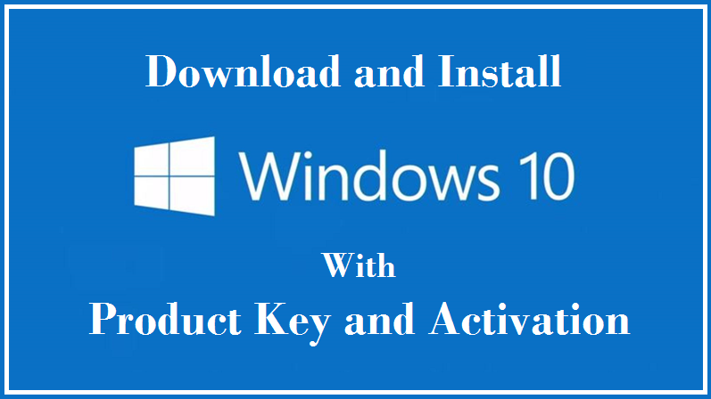 Get Windows 10 Activation Key Free in 2018 (Latest ...